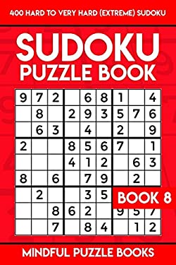 Sudoku Puzzle Book 8: 400 Hard to Very Hard (Extreme) Sudoku (Sudoku Collection) (Volume 8)