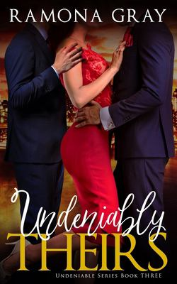 Undeniably Theirs (Undeniable Series)