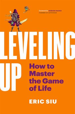 Leveling Up: How To Master The Game of Life