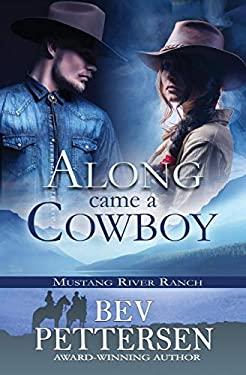 ALONG CAME A COWBOY: Romantic Suspense (Mustang River Ranch)
