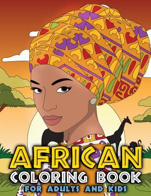 African Coloring Book for Adults and Kids: Traditional African American Heritage & Culture Inspired Art and Designs to Relieve Stress and Relax with .