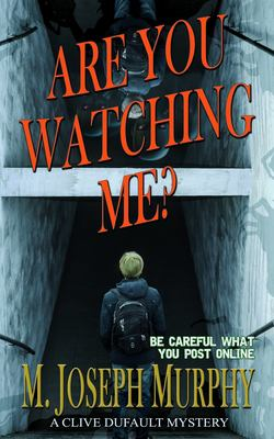 Are You Watching Me?: A Clive Dufault Mystery (Clive Dufault Mysteries) (Volume 1)