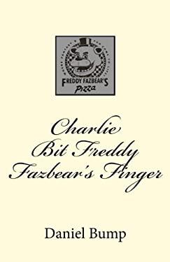 Charlie Bit Freddy Fazbear's Finger (Volume 1)