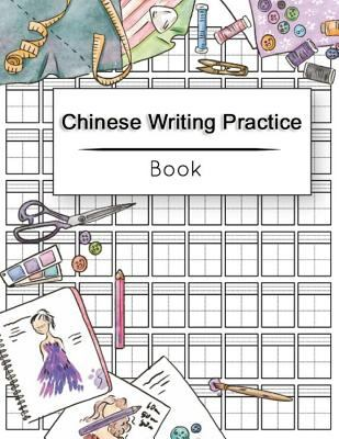 Chinese Writing Practice Book: Calligraphy Paper Notebook Study, Practice Book Pinyin Tian Zi Ge Paper, Pinyin Chinese Writing Paper, Chinese characte
