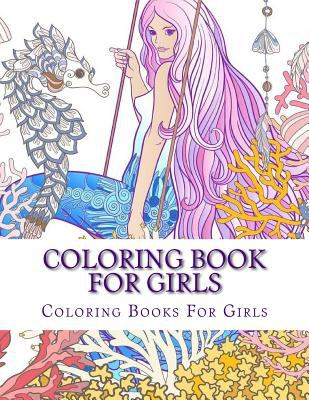 Coloring Book For Girls (Cute Girls, Kids Coloring Books Ages 2-4, 4-8, 9-12)
