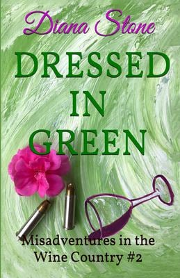 Dressed in Green: Misadventures in the Wine Country