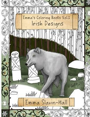 Emma's Coloring Book volume 1: Celtic Imagery and Themes (Coloring Books by Emma)