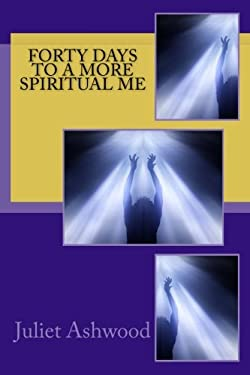 Forty Days To A More Spiritual Me