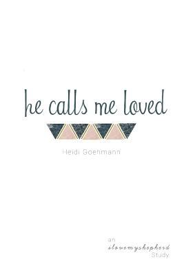 He Calls Me Loved: A Study of Isaiah