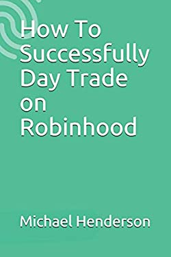 How To Successfully Day Trade on Robinhood