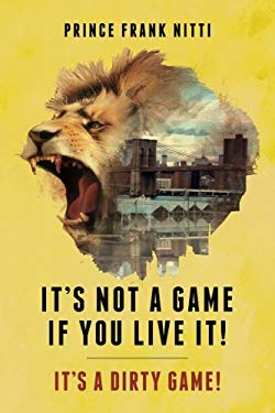 It's Not a Game If You Live It!: It's a Dirty Game! (Da hill thats real.)