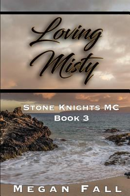 Loving Misty: Stone Knights MC Book 3