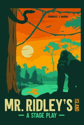 Mr. Ridley's Island: A Stage Play