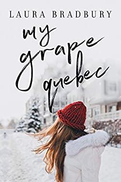 My Grape Quebec (The Grape Series)
