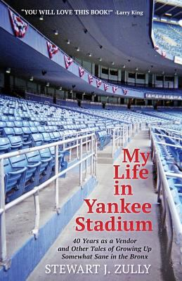 My Life in Yankee Stadium: 40 Years As a Vendor and Other Tales of Growing Up Somewhat Sane in The Bronx as book, audiobook or ebook.
