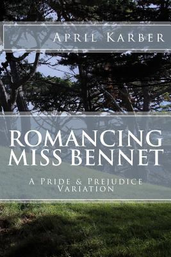 Romancing Miss Bennet: A Pride & Prejudice Variation