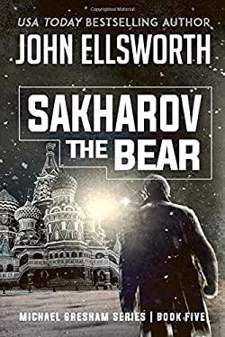 Sakharov the Bear (Michael Gresham Series)