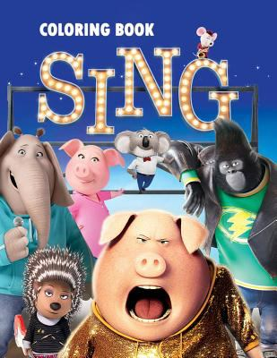 Sing: Coloring Book for Kids and Adults, Activity Book, Great Starter Book for Children (Coloring Book for Adults Relaxation and for Kids Ages 4-12)