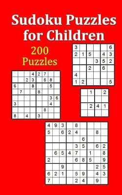 Sudoku Puzzles for Children: 200 Assorted Puzzles