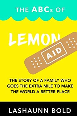 The ABCs of LemonAID: The story of a family who goes the extra mile to make the world a better place.