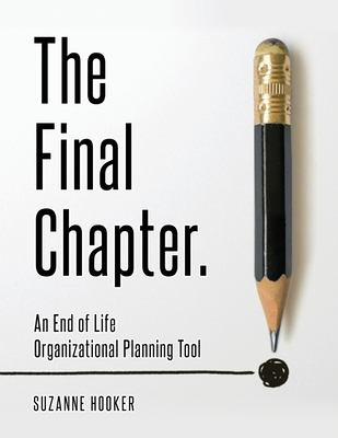 The Final Chapter: An End of Life Organizational Planning Tool