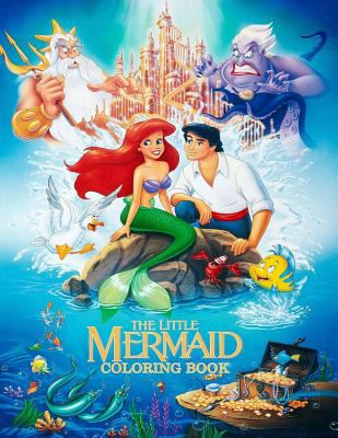 The Little Mermaid Coloring Book: Coloring Book for Kids and Adults 45+ illustrations (Perfect for Children Ages 3-5, 6-8, 8-12+)