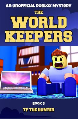 The World Keepers 8: A Real World Roblox Suspense