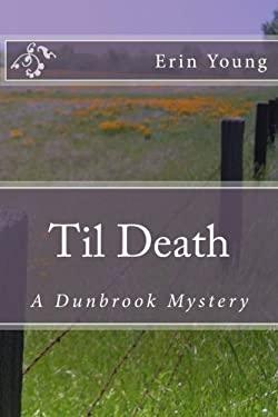Til Death: A Dunbrook Mystery
