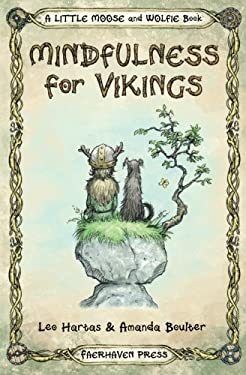 Mindfulness for Vikings: Inspirational quotes and pictures encouraging a happy stress free life for adults and kids (A Little Moose and Wolfie Book) (