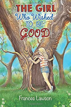 The Girl Who Wished To Be Good