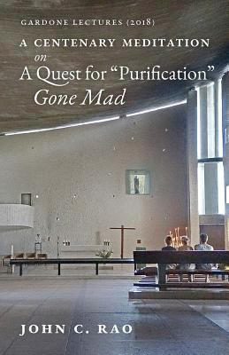 A Centenary Meditation on a Quest for Purification Gone Mad: Gardone Lectures (2018)