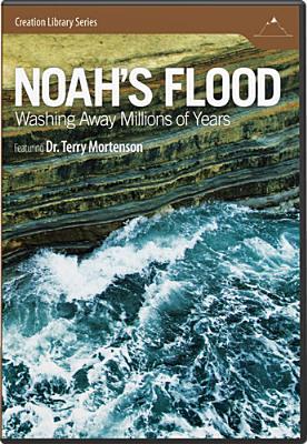 DVD-Noah's Flood Washing Away Millions of Years