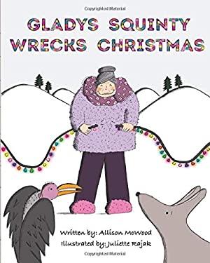 Gladys Squinty Wrecks Christmas