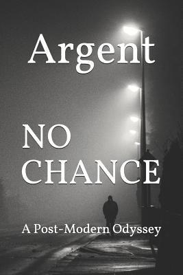 No Chance: A Post-Modern Odyssey