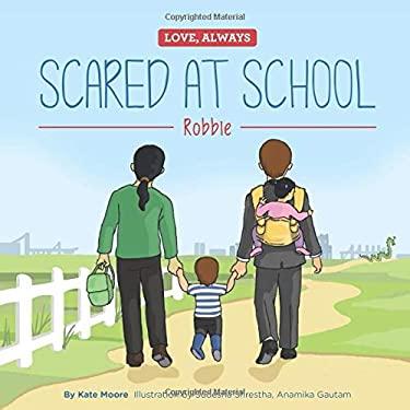 Scared at School: Robbie (Love, Always)