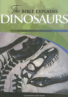 The Bible Explains Dinosaurs: The Real History of Dinosaurs