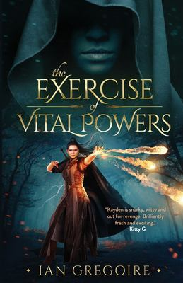 The Exercise Of Vital Powers (Legends Of The Order)