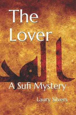 The Lover: A Sufi Mystery (The Sufi Mysteries)