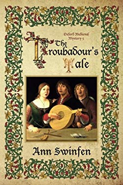 The Troubadour's Tale (Oxford Medieval Mysteries) (Volume 5)
