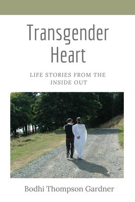 Transgender Heart: Life Stories from the Inside Out