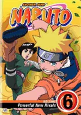Naruto Volume 6: Powerful New Rivals
