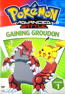 Pokemon Advanced Battle Volume 1: Gaining Groudon