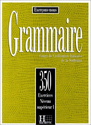 Grammaire: Cours de Civilisation Francaise de la Sorbonne 9782010162893