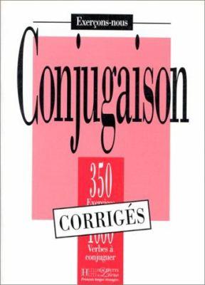 Les 350 Exercices de Conjugaison Answer Key 9782011550675