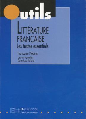 Litterature Francaise: Les Textes Essentiels 9782011551504
