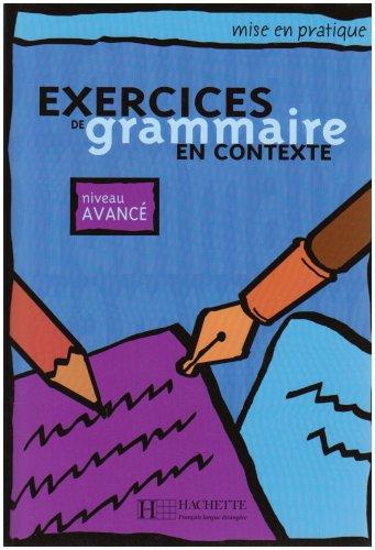 Exercices de Grammaire En Contexte, Niveau Avance 9782011551702