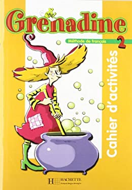 Grenadine 2 Cahier D'Activites 9782011554024