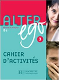 Alter Ego Level 3 Cahier D'Activites: Methode de Francais B1