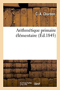 Arithmetique Primaire Elementaire (Sciences) (French Edition)