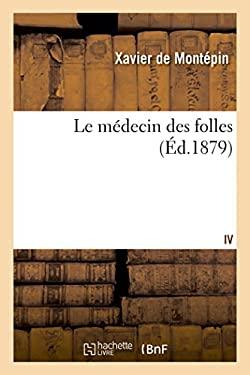 Le Medecin Des Folles T04 (Litterature) (French Edition)